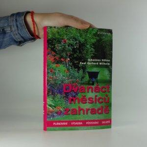 náhled knihy - Dvanáct měsíců v zahradě : plánování, výsadba, pěstování, sklizeň