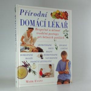náhled knihy - Přírodní domácí lékař : bezpečné a účinné tradiční postupy při běžných potížích