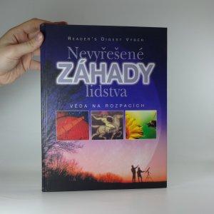náhled knihy - Nevyřešené záhady lidstva : věda na rozpacích