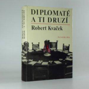 náhled knihy - Diplomaté a tí druzí, Robert Kvaček