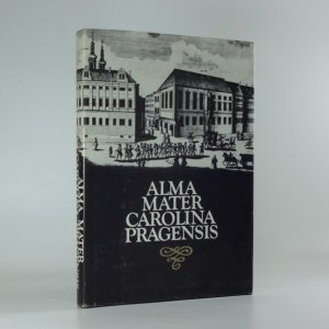 náhled knihy - Alma mater Carolina Pragensis : výbor svědectví cizích návštěvníků