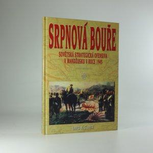 náhled knihy - Srpnová bouře : sovětská strategická ofensiva v Mandžusku v roce 1945