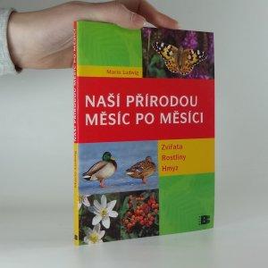 náhled knihy - Naší přírodou : naší přírodou měsíc po měsíci :zvířata, rostliny, hmyz