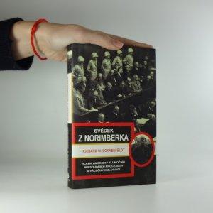 náhled knihy - Svědek z Norimberka : hlavní americký tlumočník při soudních procesech s válečnými zločinci