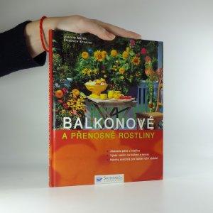 náhled knihy - Balkonové a přenosné rostliny : abeceda péče o rostliny, výběr rostlin na balkon a terasu, návrhy aranžmá pro každé roční období