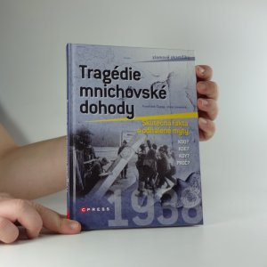 náhled knihy - Tragédie mnichovské dohody : skutečná fakta a odhalené mýty