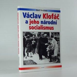 náhled knihy - Václav Klofáč a jeho národní socialismus