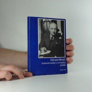 náhled knihy - Edvard Beneš - československý a evropský politik : sborník statí k 110. výročí narození druhého československého prezidenta