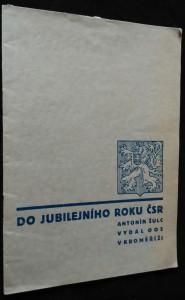 náhled knihy - Do jubilejního roku ČSR 1918-1938 : [vydáno jako příručka pro řečníky k slavnostem dvacetiletí republiky]