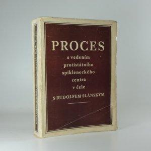 náhled knihy - Proces s vedením protistátního spikleneckého centra v čele s Rudolfem Slánským