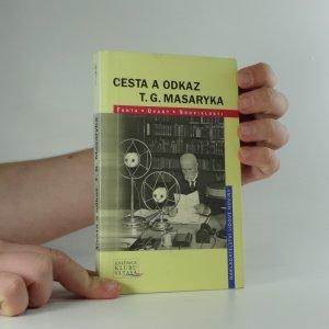 náhled knihy - Cesta a odkaz T.G. Masaryka : fakta, úvahy, souvislosti