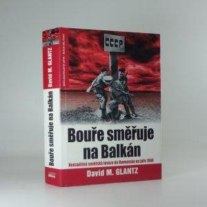 náhled knihy - Bouře směřuje na Balkán: Neúspěšná sovětská invaze do Rumunska na jaře 1944