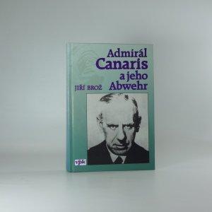 náhled knihy - Admirál Canaris a jeho Abwehr