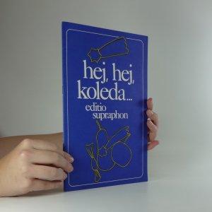 náhled knihy - Hej, hej, koleda... : vánoční písně z podkrkonoší