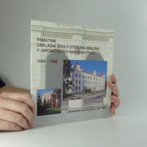 náhled knihy - Památník základní školy Otakara Březiny v Jaroměřicích nad Rokytkou