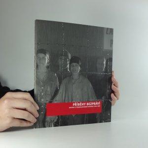náhled knihy - Příběhy bezpráví : Kapitoly z československé historie 1948-1989
