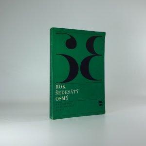 náhled knihy - Rok šedesátý osmý v usneseních a dokumentech ÚV KSČ