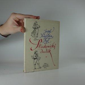 náhled knihy - Strakonický dudák aneb Hody divých žen : Národní pohádka o 3 jednáních : Pro 9. post[up]. roč. a pro 1. roč. pedagog. škol