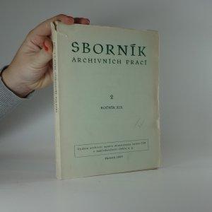 náhled knihy - Sborník archivních prací 2, ročník XIX.