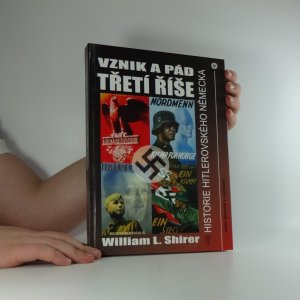 náhled knihy - Vznik a pád Třetí říše : historie hitlerovského Německa