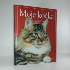 náhled knihy - Moje kočka: úplný průvodce péčí o kočku po celý její život