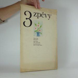 náhled knihy - Tři zpěvy: Zěmě mluví / Zpěv rodné zemi / Dřevo se listem odívá