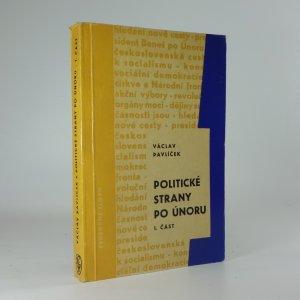 náhled knihy - Politické strany po únoru: I. část