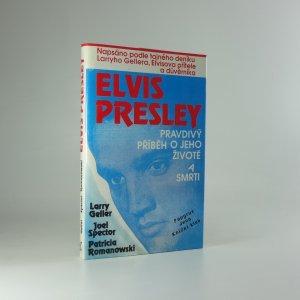 náhled knihy - Elvis  presley - pravdivý příběh o jeho životě a smrti /