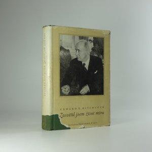 náhled knihy - Zasvětil jsem život míru, Životopis Edvarda Beneše