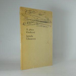 náhled knihy - A přece klasikové - novoroční tisk k 50. výročí vzniku samostatného československého státu