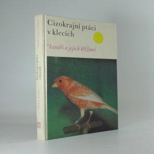 náhled knihy - Cizokrajní ptáci v klecích