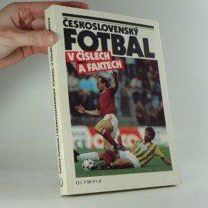 náhled knihy - Československý fotbal v číslech a faktech : k 90 letům čs. fotbalu