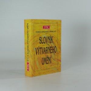 náhled knihy - Slovník výtvarného umění : Česko-anglicko-německý