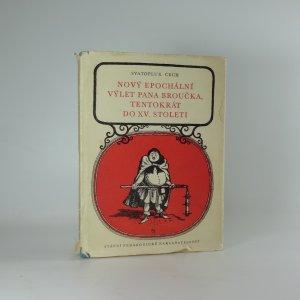 náhled knihy - Nový epochální výlet pana Broučka, tentokrát do XV. století