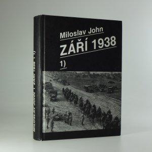 náhled knihy - Září 1938. I. díl Přípravy nacistického Německa na přepadení Československa v roce 1938