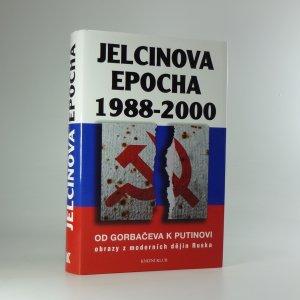 náhled knihy - Jelcinova epocha 1988-2000