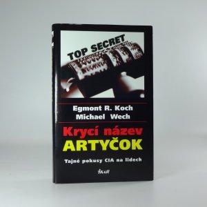 náhled knihy - Krycí název Artyčok. Tajné pokusy CIA na lidech.