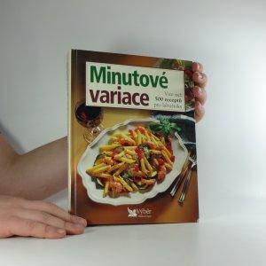 náhled knihy - Minutové variace : více než 500 receptů pro labužníky