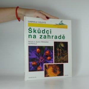 náhled knihy - Škůdci na zahradě : škůdci a jejich přirození nepřátelé