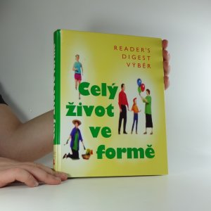 náhled knihy - Celý život ve formě : jak dobře vypadat a ještě lépe se cítit