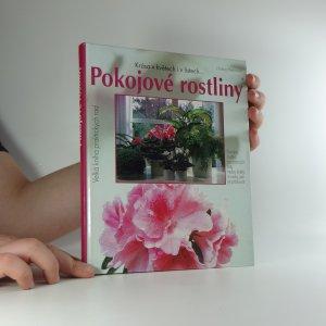 náhled knihy - Pokojové rostliny : krása v květech i v listech : portréty oblíbených pokojových rostlin, ozdobných listem nebo květem, novinky i vzácnosti a rady, jak je pěstovat : zelený slovník