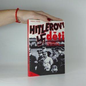 náhled knihy - Hitlerovy děti : Synové a dcery pohlavárů Třetí říše o sobě a svých otcích