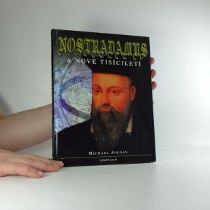 náhled knihy - Nostradamus a nové tisíciletí : průvodce proroctvím velkého jasnovidce