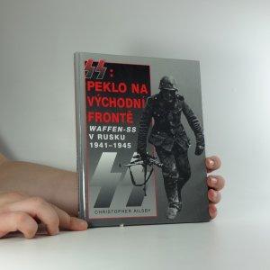náhled knihy - SS. peklo na východní frontě. válka Waffen-SS v Rusku 1941-1945
