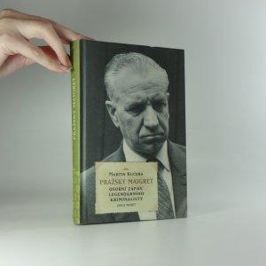 náhled knihy - Pražský Maigret : osobní zápas legendárního kriminalisty