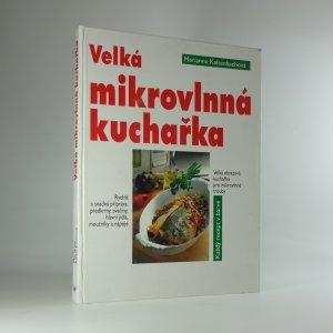 náhled knihy - Velká mikrovlnná kuchařka pro mikrovlnné trouby