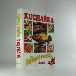 náhled knihy - Kuchařka : nejlepší recepty : 2850 vybraných receptů z kuchařek nakladatelství Dona