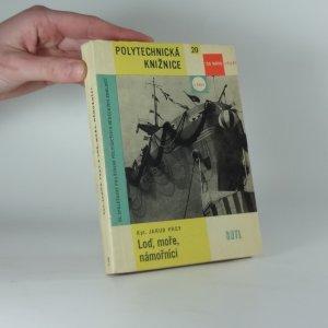 náhled knihy - Loď, moře, námořníci : pomůcka pro školení a doškolování posádek našich lodí pro námořní plavbu