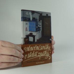 náhled knihy - Vánoční svátky o století zpátky, aneb, Tradice Vánoc v české kuchyni