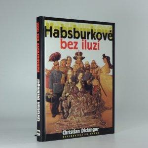 náhled knihy - Habsburkové bez iluzí : jací byli doopravdy?